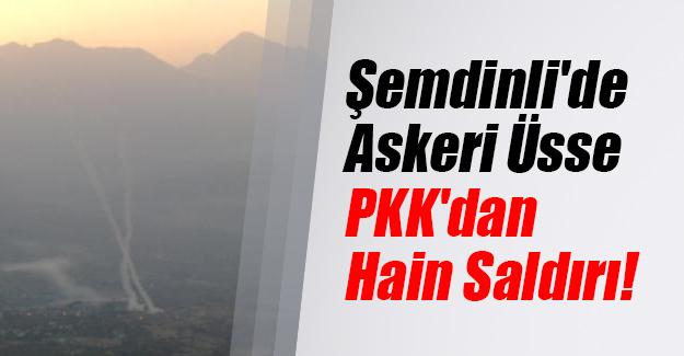 Hakkari'nin Şemdinli ilçesinde Kamışlı Tepe üs bölgesine PKK saldırısı!