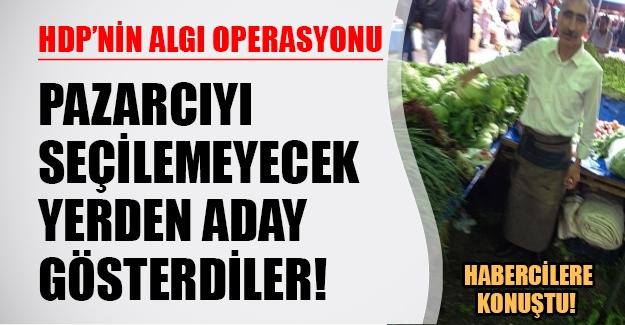 HDP'nin algı operasyonu! Pazarcıyı seçilemeyeceği yerden aday gösterdiler