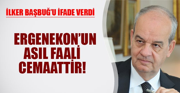 """İlker Başbuğ bombaladı: """"Ergenekon operasyonunu cemaat yaptı"""""""