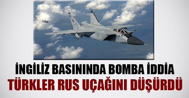 İngiliz basınında flaş iddia! Türkler Rus uçağını düşürdü
