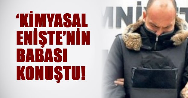 'Kimyasal Enişte'nin babasından flaş ifadeler! Türkiye'nin gündemindeki Cihan Araçman'ın babası neler söyledi?