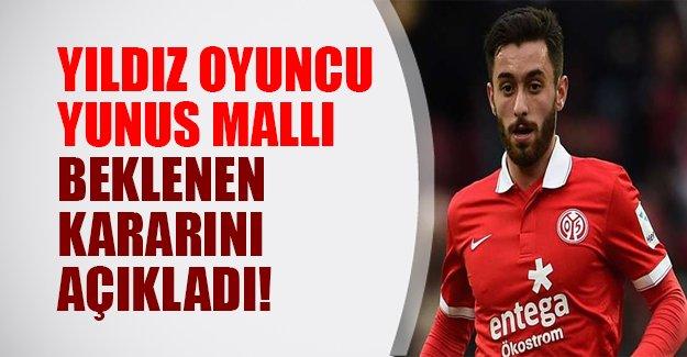 Ve Yunus Mallı kararını açıkladı! Yıldız oyuncu Türk Milli Takımını seçtiğini açıkladı..