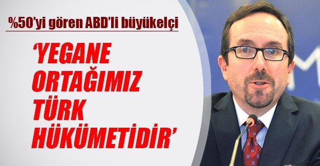 ABD Ankara Büyükelçisi John Bass: Yegane ortağımız Türk hükümetidir