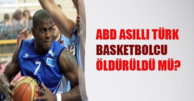 ABD asıllı Türk basketbolcu Ali Karadeniz öldürüldü mü? Polis cinayet şüphesi üzerine yoğunlaştı.