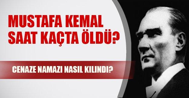 Atatürk 10 Kasım saat 9:05'te mi öldü? Mustafa Kemal'in cenaze namazı kılındı mı?