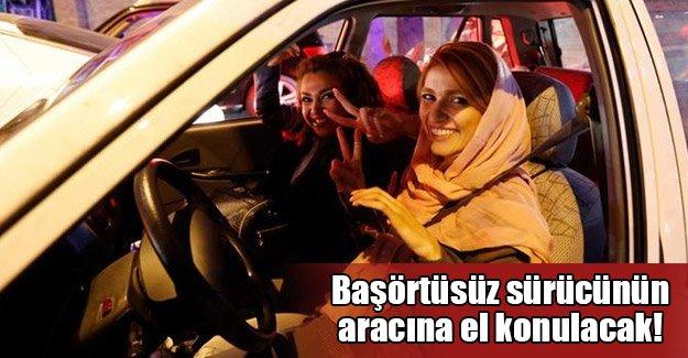 Başörtüsüz sürücülerin araçlarına el konulacak! İran'dan çok tartışılacak karar...