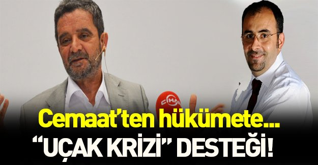 """Cemaat'ten Erdoğan'a """"uçak krizi"""" desteği!"""