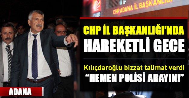 CHP İl Başkanlığı'nda hareketli gece!