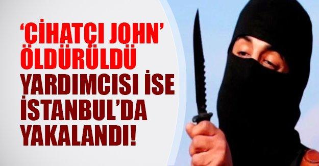 Cihatçı John'un yardımcısı Türkiye'de yakalandı mı? İşte o iddianın ayrıntıları...