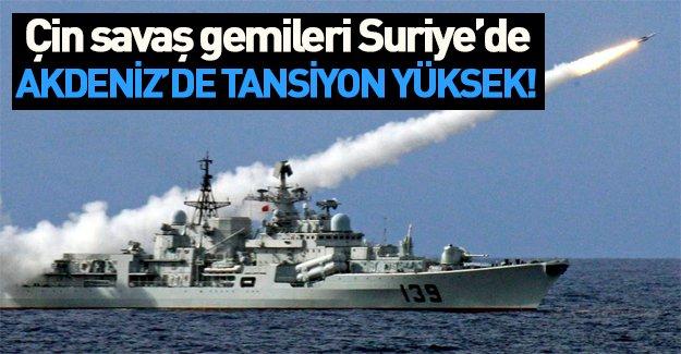 Çin savaş gemileri Suriye için Akdeniz'den girdi