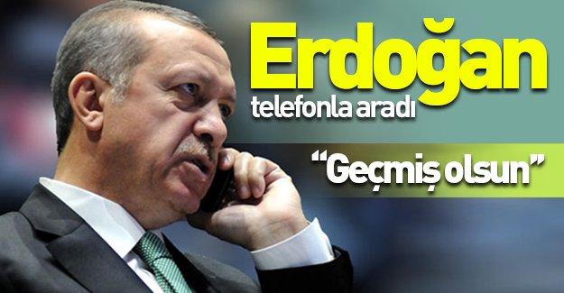 Cumhurbaşkanı Erdoğan'dan 'Geçmiş olsun' telefonu!