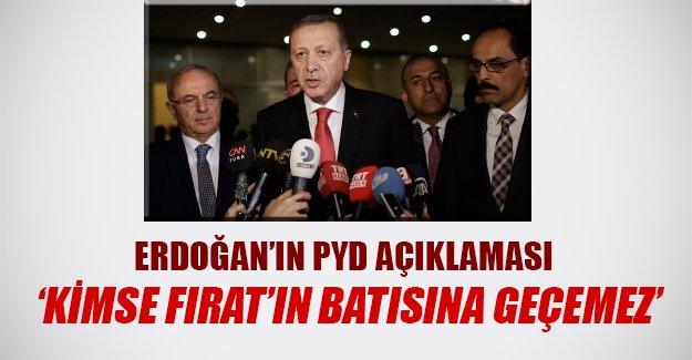 Cumhurbaşkanı Erdoğan: Fırat'ın batısına kimse geçemez
