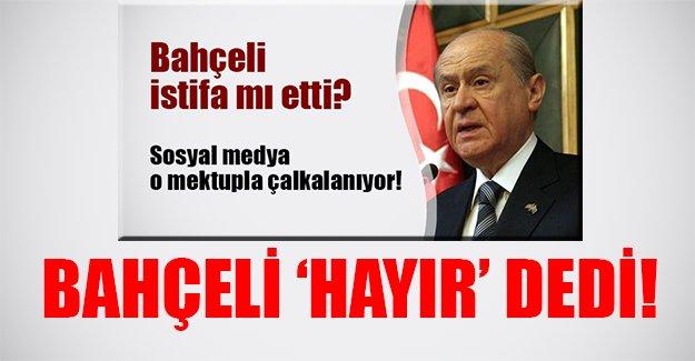 """Devlet Bahçeli istifaya """"hayır"""" dedi! MHP kaynakları o iddiaları yalanladı..."""