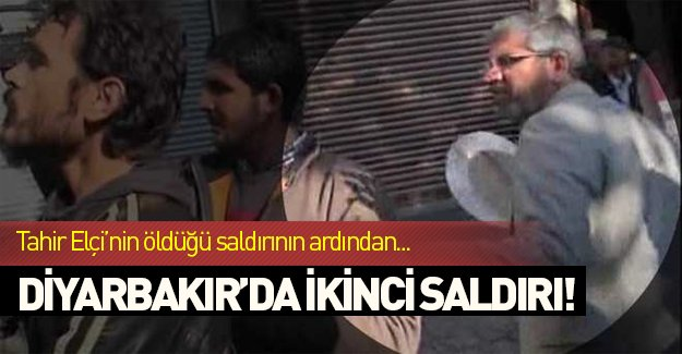 Diyarbakır'da ikinci saldırı!
