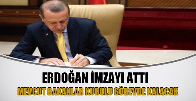 Erdoğan mevcut Bakanlar Kurulu'nun göreve devamı için imzayı attı