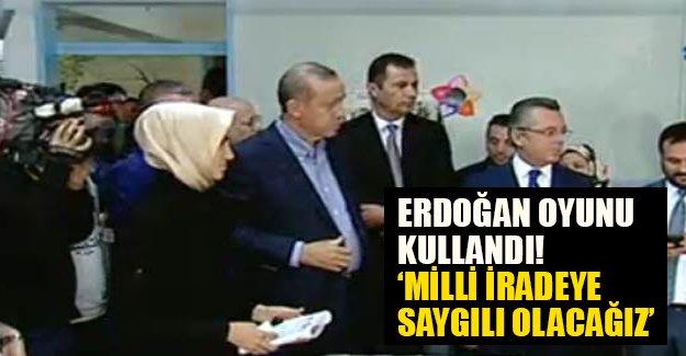 Erdoğan oyunu kullandı: 'Milli iradeye saygılı olacağız' (Son dakika)
