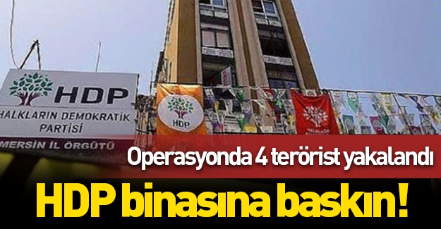 HDP binasına operasyon düzenlendi! 4 terörist yakalandı!