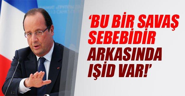 Hollande: Paris saldırıları savaş sebebidir, arkasında IŞİD var!