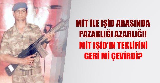 IŞİD ile MİT arasında takas pazarlığı! MİT IŞİD'in teklifini geri çevirdi