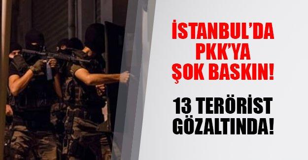 İstanbul'da PKK operasyonu! 13 terörist gözaltında
