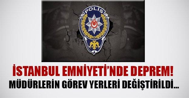 İstanbul emniyetinde deprem! Müdürlerin görev yerleri değiştirildi