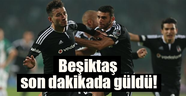 Kartal son anda güldü! Beşiktaş: 1 Bursaspor: 0