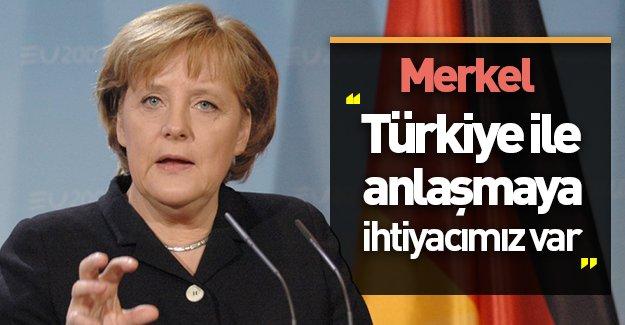 Merkel: ''Türkiye ile anlaşmaya ihtiyacımız var!''