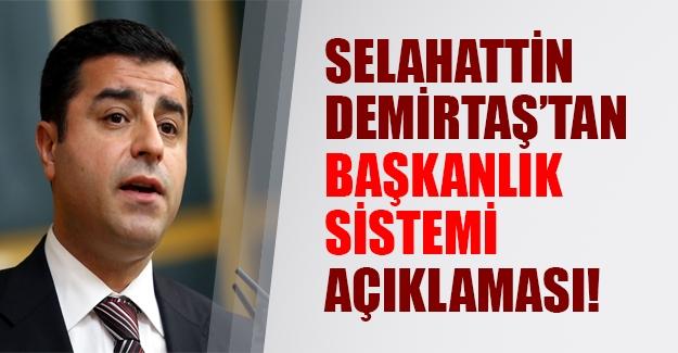 Selahattin Demirtaş'tan başkanlık açıklaması! Tartışmanın başkanlık üzerinden yürümesi yanlış