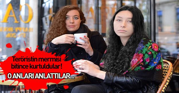 Teröristin mermisinin bitmesiyle hayatta kaldılar! Videodaki iki kadın konuştu
