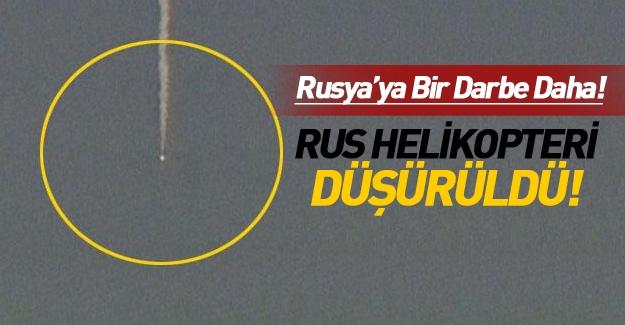 Uçaktan sonra şimdi de Rus helikopteri vuruldu