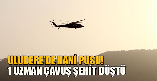 Uludere'de PKK mayını patladı! 1 uzman çavuş şehit düştü