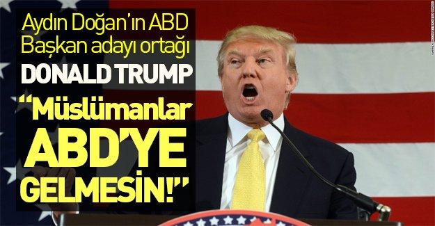 ABD başkan adayı Donald Trump'dan skandal açıklamalar: Müslümanların ABD'ye girişi engellensin