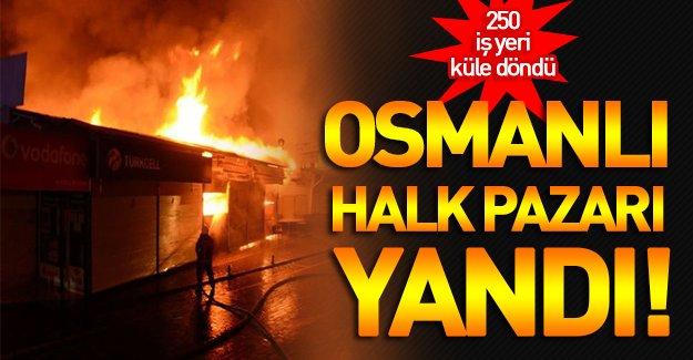 Ankara Keçiören Osmanlı Halk Pazarı'nda Yangın:  250 işyeri küle döndü!
