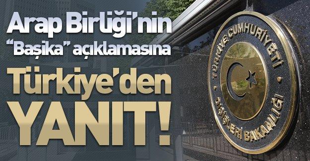 Arap Birliği'nin ''Başika'' açıklamasına Türkiye'den yanıt!