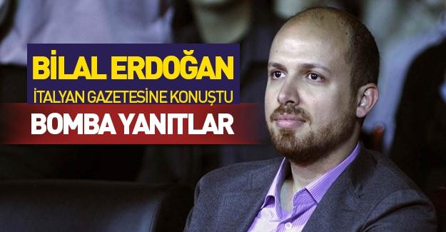 Bilal Erdoğan İtalyan basınına konuştu! Bomba sorulara bomba yanıtlar...