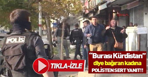 Burası Kürdistan diyen kadına polisten sert cevap! Tıkla izle