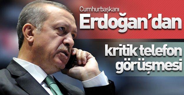 Cumhurbaşkanı Erdoğan'dan o isimle kritik telefon görüşmesi!