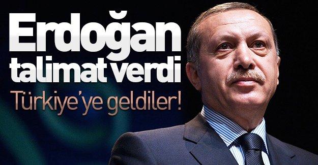 Cumhurbaşkanı Erdoğan talimat verdi, Türkiye'ye geldiler!