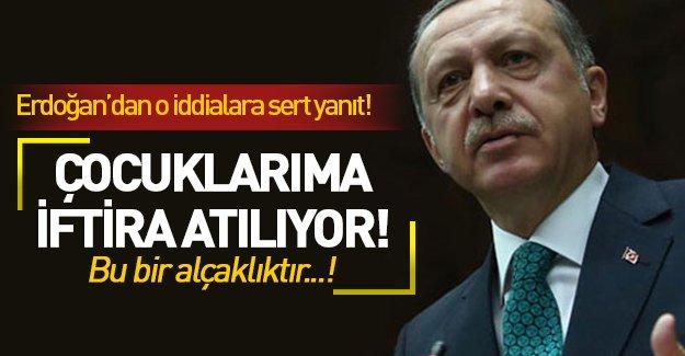 Erdoğan: Çocuklarıma iftira atılıyor!