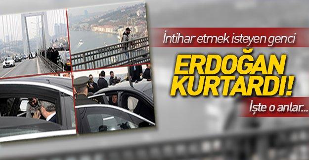 Erdoğan intihar girişimini engelledi