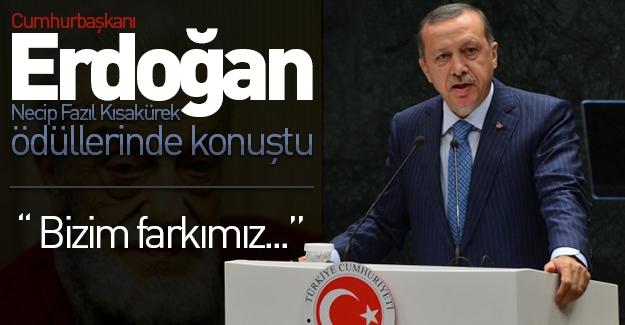 Erdoğan, Necip Fazıl Kısakürek ödüllerinde konuştu: ''Bizim farkımız...''