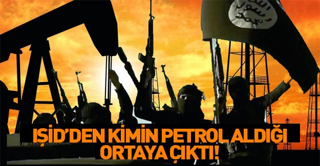 IŞİD'den petrolü kimin aldığı ortaya çıktı!