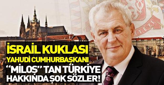 """İsrail kuklası Yahudi Cumhurbaşkanı Miloş: """"Türkiye AB'ye alınmasın!"""""""