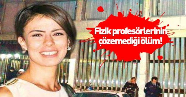 İşte Fizik profesörlerinin çözemediği ölüm! Gamze Uslu cinayet mi kurban gitti