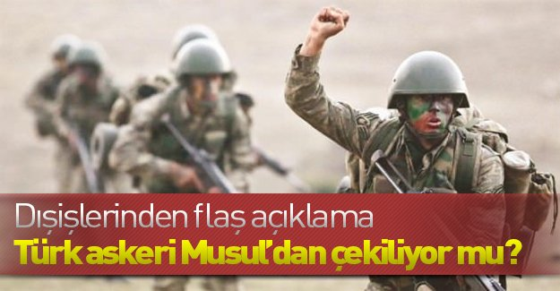 Musul'daki askerlerin geri çekileceği açıklandı!