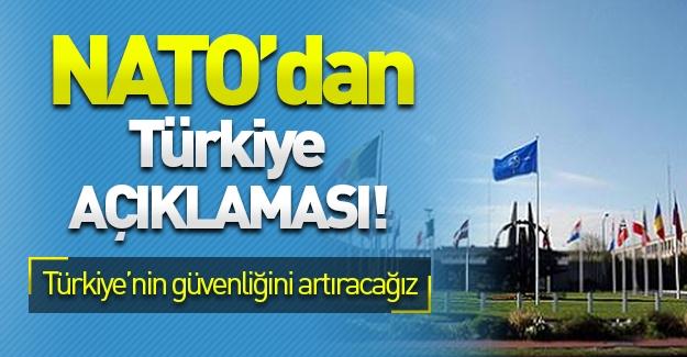 NATO'dan Türkiye açıklaması: ''Türkiye'nin güvenliğini artıracağız''