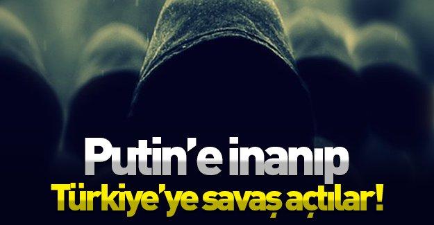 Putin'in Türkiye hakkında söylediklerine inanıp Türkiye'ye savaş açtılar!
