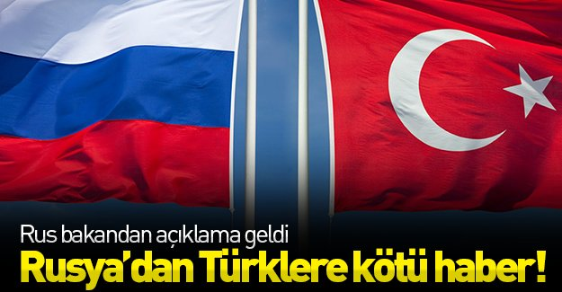 Rus bakandan açıklama geldi! Rusya'dan Türkiye'ye kötü haber!