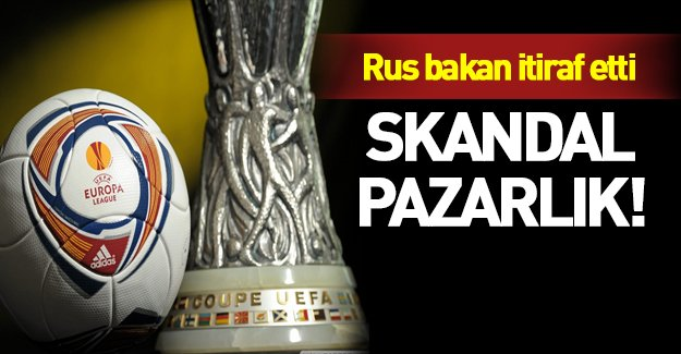 Rus Bakandan skandal UEFA itirafı!