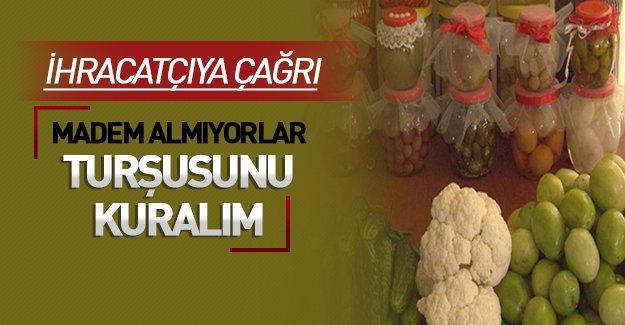 Rusya'nın almadığı sebze-meyve turşu yapılıp dünyaya satılacak!